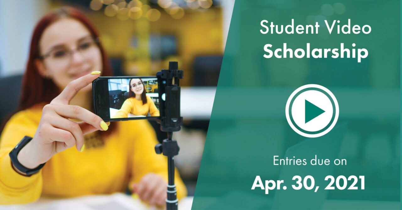 Student Video Scholarship Link - Entries Due April 30, 2021